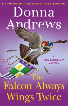 The falcon always wings twice / Donna Andrews.