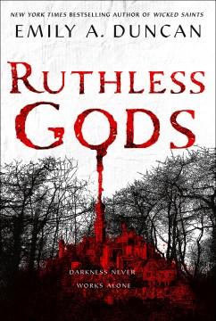 Ruthless gods / Emily A. Duncan.
