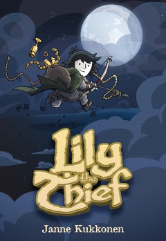 Lily the thief / Janne Kukkonen ; color by Kévin Bazot ; English translation by Lola Rogers.