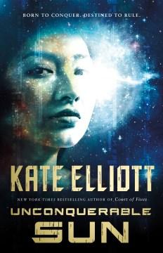 Unconquerable Sun / Kate Elliott.
