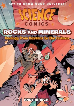 Science comics. Rocks and minerals : geology from caverns to the cosmos / Andy Hirsch.