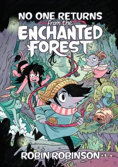 No one returns from the Enchanted Forest / Robin Robinson.