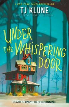 Under the whispering door / TJ Klune.