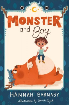 Monster and boy / Hannah Barnaby ; illustrated by Anoosha Syed.