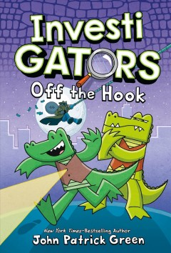 Investigators. Off the hook / written and illustrated by John Patrick Green ; with color by Aaron Polk.