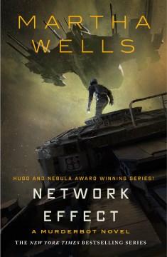 Network effect / Martha Wells.