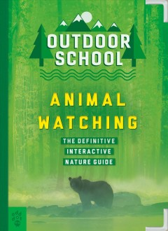 Animal watching / Mary Kay Carson ; illustrated by Emily Dahl.