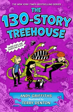 The 130-story treehouse / Andy Griffiths ; illustrated by Terry Denton.