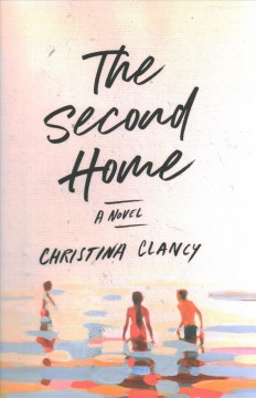 The second home / Christina Clancy.