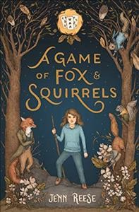 A game of fox & squirrels / Jenn Reese ; with illustrations by Jessica Roux.