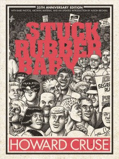 Stuck rubber baby / Howard Cruse ; [introduction by Alison Bechdel]