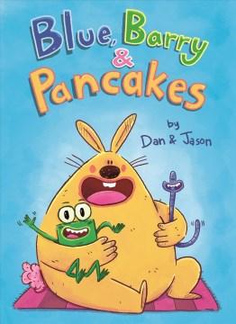Blue, Barry & Pancakes. [1] / by Dan & Jason.