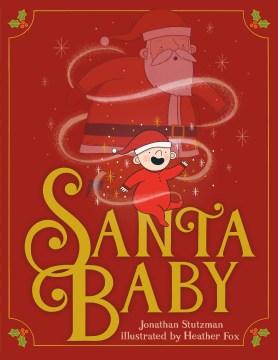 Santa Baby / Jonathan Stutzman ; illustrated by Heather Fox.