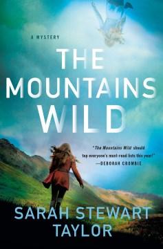 The mountains wild / Sarah Stewart Taylor.