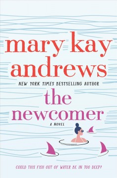 The newcomer / Mary Kay Andrews.