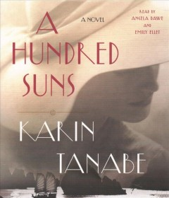 A hundred suns Karin Tanabe.