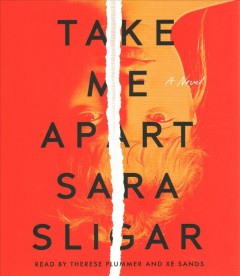 Take me apart / Sara Sligar.