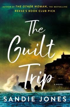 The guilt trip / Sandie Jones.