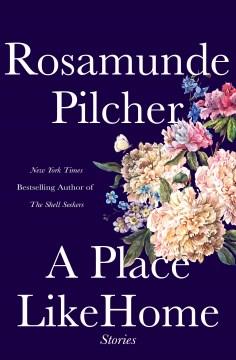 A place like home / Rosamunde Pilcher.