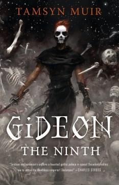 Gideon the ninth / Tamsyn Muir.