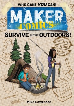 Survive in the outdoors! / Mike Lawrence.