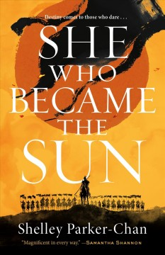 She who became the sun / Shelley Parker-Chan.