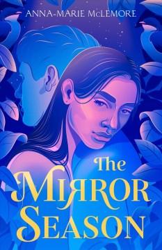 The mirror season / Anna-Marie McLemore.