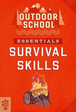 Survival skills / Jennifer Pharr Davis and Haley Blevins.
