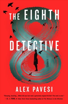The eighth detective : a novel / Alex Pavesi.