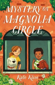 Mystery on Magnolia Circle / Kate Klise ; illustrations by Celia Krampien.