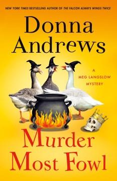 Murder most fowl : a Meg Langslow mystery / Donna Andrews.
