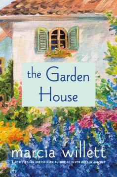 The garden house / Marcia Willett.