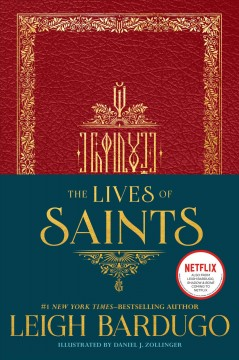 The lives of saints / Leigh Bardugo ; illustrated by Daniel J. Zollinger.