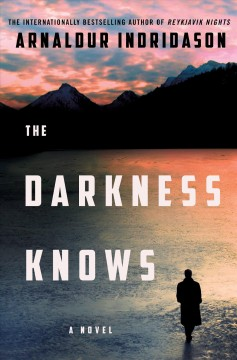 The darkness knows / Arnaldur Indridason ; translated from the Icelandic by Victoria Cribb.