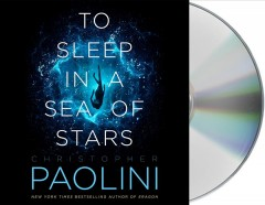 To sleep in a sea of stars Christopher Paolini.