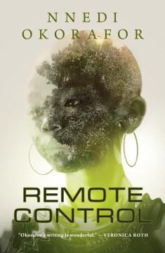 Remote control / Nnedi Okorafor.