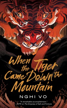 When the tiger came down the mountain / Nghi Vo.