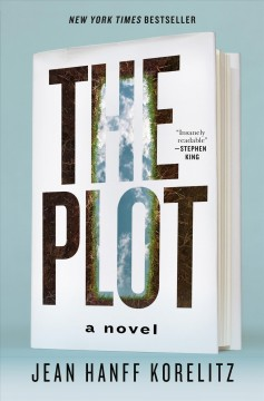 The plot / Jean Hanff Korelitz.