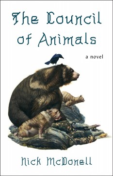 The council of animals / Nick McDonell ; with illustrations by Steven Tabbutt