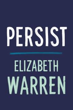 Persist / Elizabeth Warren.