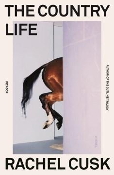 The country life / Rachel Cusk.