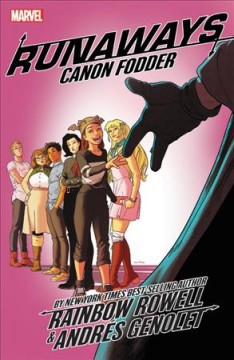 Runaways. 5, Canon fodder / Rainbow Rowell ; illustrated by Andres Genolet.