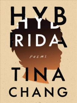 Hybrida : poems / Tina Chang.
