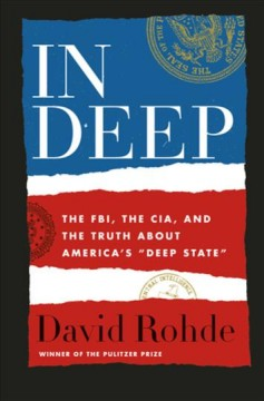 In deep : the FBI, the CIA, and the truth about America