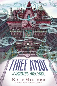 The thief knot : a Greenglass House story / by Kate Milford ; with illustrations by Jaime Zollars.