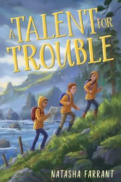 A talent for trouble / Natasha Farrant.