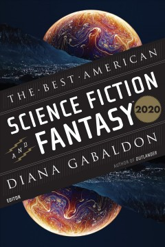 The best American science fiction and fantasy 2020 / edited and with an introduction by Diana Gabaldon ; John Joseph Adams, series editor.