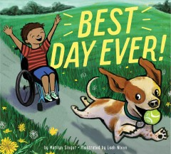 Best day ever! / by Marilyn Singer ; illustrated by Leah Nixon.