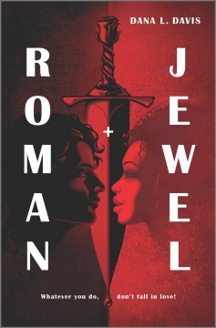Roman and Jewel / Dana L. Davis.