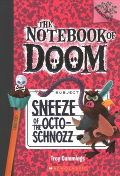 Sneeze of the octo-schnozz / by Troy Cummings.